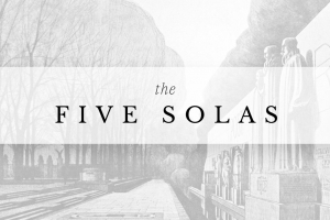 Berean Bible Church Sermon Series Five Solas alt