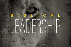 Berean Bible Church Sermon Series Biblical Leadership