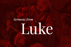 Berean-Bible-Church-Sermon-Series-Luke